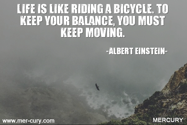 10.life-is-like-riding-a-bicycle-to-keep-your-balanc