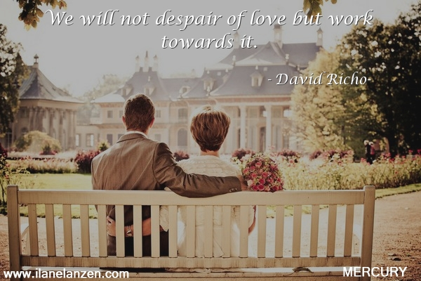 15.we-will-not-despair-of-love-but-work-towards-it