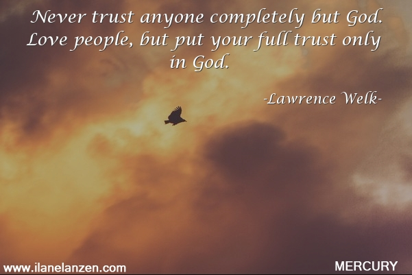 19.never-trust-anyone-completely-but-god-love-peopl