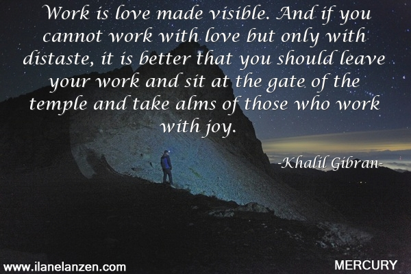 39.work-is-love-made-visible-and-if-you-cannot-work