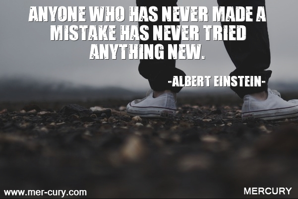 4.anyone-who-has-never-made-a-mistake-has-never-trie