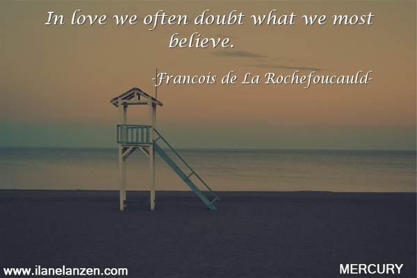 44.in-love-we-often-doubt-what-we-most-believe