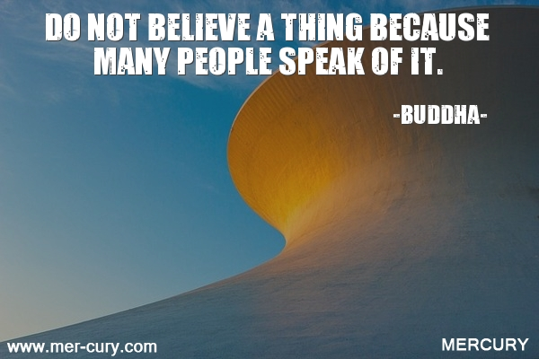 6.do-not-believe-a-thing-because-many-people-speak-o