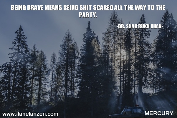 7.being-brave-means-being-shit-scared-all-the-way-to