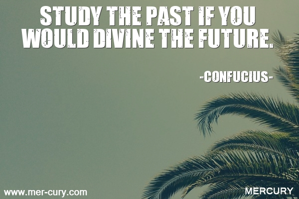 13.study-the-past-if-you-would-divine-the-future