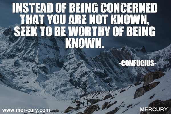 3.instead-of-being-concerned-that-you-are-not-known