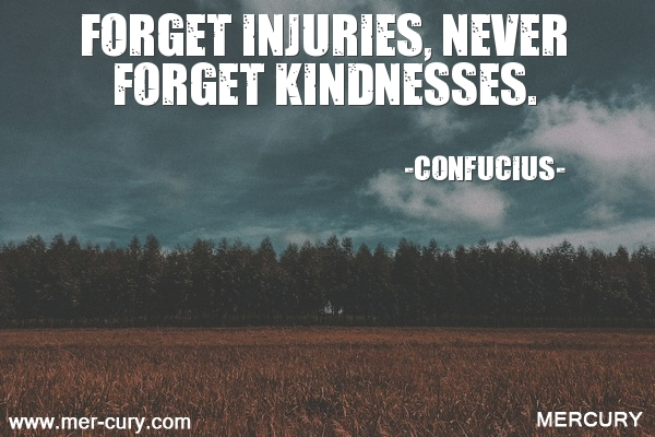 4.forget-injuries-never-forget-kindnesses