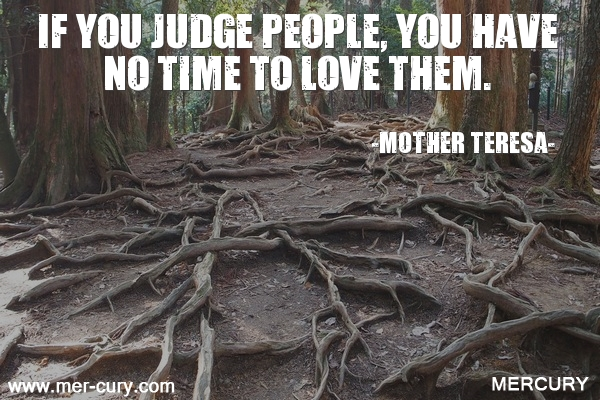 5.if-you-judge-people-you-have-no-time-to-love-them